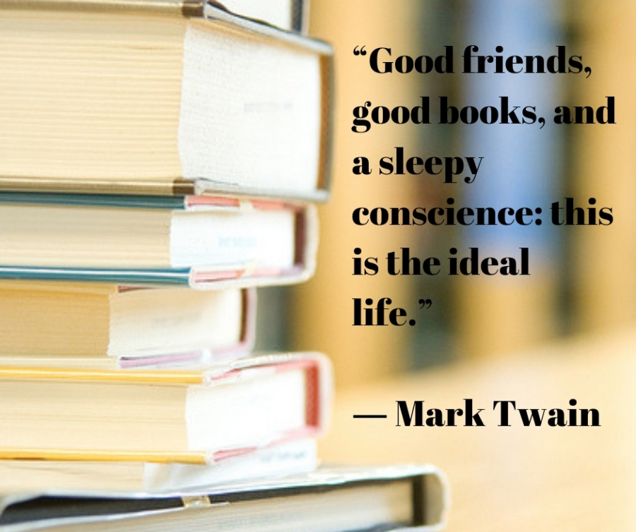 """Good friends, good books, and a sleepy conscience_ this is the ideal life."" ― Mark Twain"